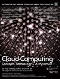 Cloud Computing: Concepts, Technology & Architecture (The Prentice Hall Service Technology Series from Thomas Erl)