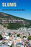 img - for Slums: How Informal Real Estate Markets Work (The City in the Twenty-First Century) book / textbook / text book