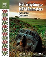 MEL Scripting for Maya Animators, 2nd Edition