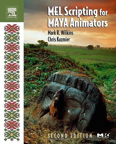 MEL Scripting for Maya Animators, Second Edition (The...
