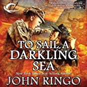 To Sail a Darkling Sea: Black Tide Rising, Book 2 | [John Ringo]