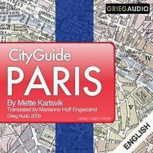 City Guide Paris (       UNABRIDGED) by Mette Karlsvik Narrated by Gavin Wright