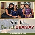 Who Is Barack Obama? | Okyere Bonna