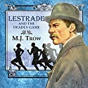 Lestrade and the Deadly Game (       UNABRIDGED) by M. J. Trow Narrated by M. J. Trow