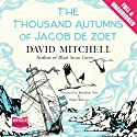 The Thousand Autumns of Jacob de Zoet Hörbuch von David Mitchell Gesprochen von: Jonathan Aris, Paula Wilcox