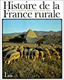 """Afficher """"Histoire de la France rurale n° 1 La Formation des campagnes françaises"""""""