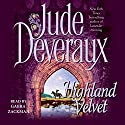 Highland Velvet (       UNABRIDGED) by Jude Deveraux Narrated by Gabra Zackman
