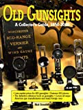 img - for Old Gunsights: A Collectors Guide 1850 to 1965 book / textbook / text book