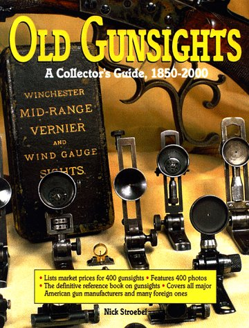 Old Gunsights: A Collectors Guide 1850 to 1965
