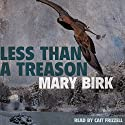 Less Than a Treason: Terrence Reid Mystery Series, Book 3 Audiobook by Mary Birk Narrated by Cait Frizzell