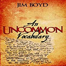An Uncommon Vocabulary (       UNABRIDGED) by Jim Boyd Narrated by Philip D. Moore