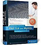 PHP 5.6 und MySQL: Von den Grundlagen bis zur professionellen Programmierung