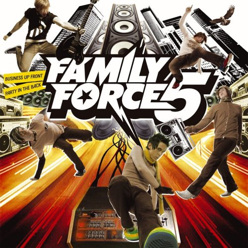 Family Force 5 - Business Up Front, Party In the Back