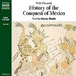 History of the Conquest of Mexico | W.H. Prescott