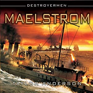 Maelstrom: Destroyermen, Book 3 | [Taylor Anderson]