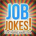 171 Job Jokes!: Funny Jokes about Job...