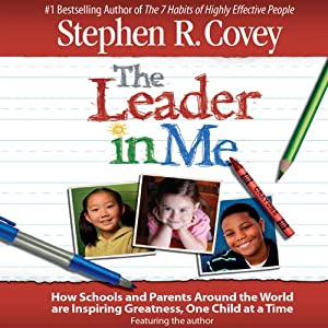 The Leader in Me | [Stephen R. Covey]