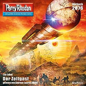 Der Zeitgast (Perry Rhodan 2876) Hörbuch