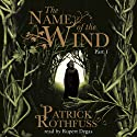 The Name of the Wind (Part One) (       UNABRIDGED) by Patrick Rothfuss Narrated by Rupert Degas