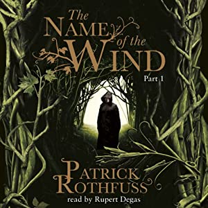 The Name of the Wind (Part One) | [Patrick Rothfuss]