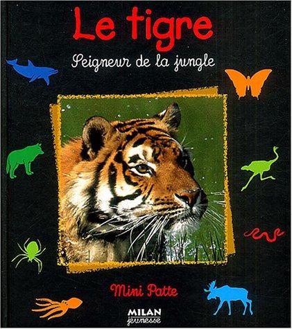 Le Tigre : Seigneur de la jungle