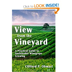 View from the Vineyard: A Practical Guide to Sustainable Winegrape Growing Clifford P. Ohmart and Ph.D.