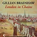 London in Chains (       UNABRIDGED) by Gillian Bradshaw Narrated by Patricia Gallimore