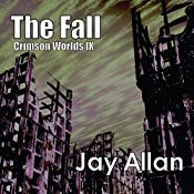The Fall: Crimson Worlds, Book 9 | [Jay Allan]