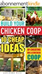 Build Your Chicken Coop: 10 Cheap Ide...