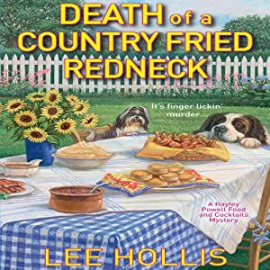 Death of a Country Fried Redneck: A Hayler Powell Food and Cocktails Mystery, Book 2 | [Lee Hollis]