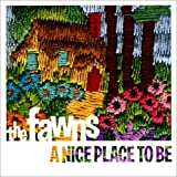 A Nice Place To Be ~ The Fawns
