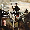 The Modern Scholar: The Novel that Invented Modernity: Don Quixote de La Mancha  by Ilan Stavans Narrated by IIan Stavans
