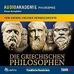 Die griechischen Philosophen. Vom Anfang unserer Denkgeschichte   Knut Eming