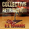 Collective Retribution Audiobook by D. S. Edwards Narrated by D. S. Edwards