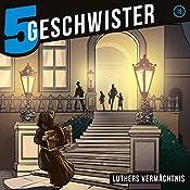 Luthers Vermächtnis (5 Geschwister 18)   Tobias Schuffenhauer