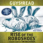 Guys Read: Rise of the RoboShoes: A Short Story from Guys Read: Other Worlds | Tom Angleberger