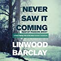 Never Saw It Coming Audiobook by Linwood Barclay Narrated by Francine Brody