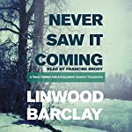 Never Saw It Coming | Linwood Barclay