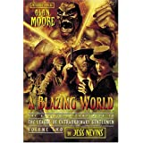 "A Blazing World: The Unofficial Companion to the Second ""League of Extraordinary Gentlemen"": 2by Jess Nevins"