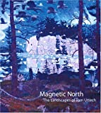 Magnetic North: The Landscapes of Tom Uttech Margaret Andera