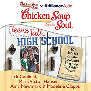 Chicken Soup for the Soul: Teens Talk High School Audiobook