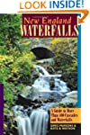 New England Waterfalls: A Guide to Mo...