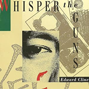 Whisper the Guns | [Edward Cline]
