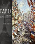 Paris in the Age of Impressionism: Ma...