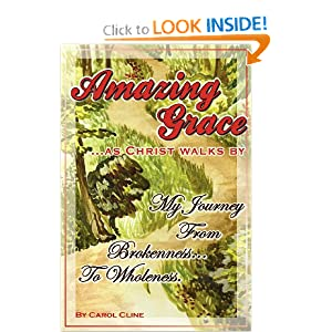 Amazing Grace as Christ Walks By: My Journey from Brokennness to Wholeness