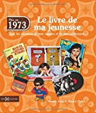 echange, troc Laurent CHOLLET - 1973, LE LIVRE DE MA JEUNESSE