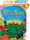 Sell What You Sow: The Grower's Guide to Successful Produce Marketing
