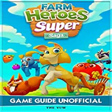 Farm Heroes Super Saga Game Guide Unofficial Audiobook by  The Yuw Narrated by Michael Stuhre