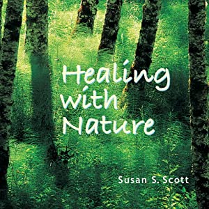 Healing with Nature | [Susan S. Scott]