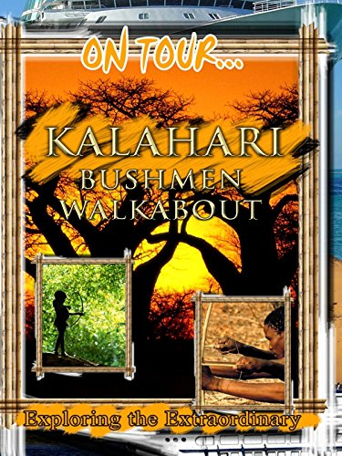 On Tour... KALAHARI BUSHMEN